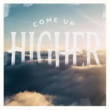 come higher images