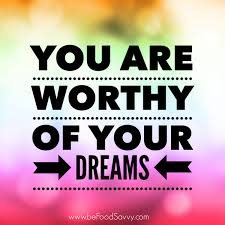 you are worthy of your dreams images