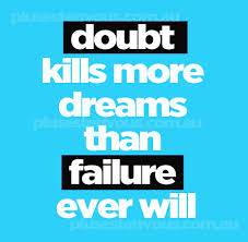 doubt kills more dreams images