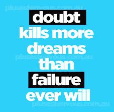 doubt kills more dreams images