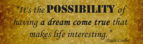 cute-dreaming-quote-its-the-possibility-of-having-a-dream-come-true-that-makes-life-interesting